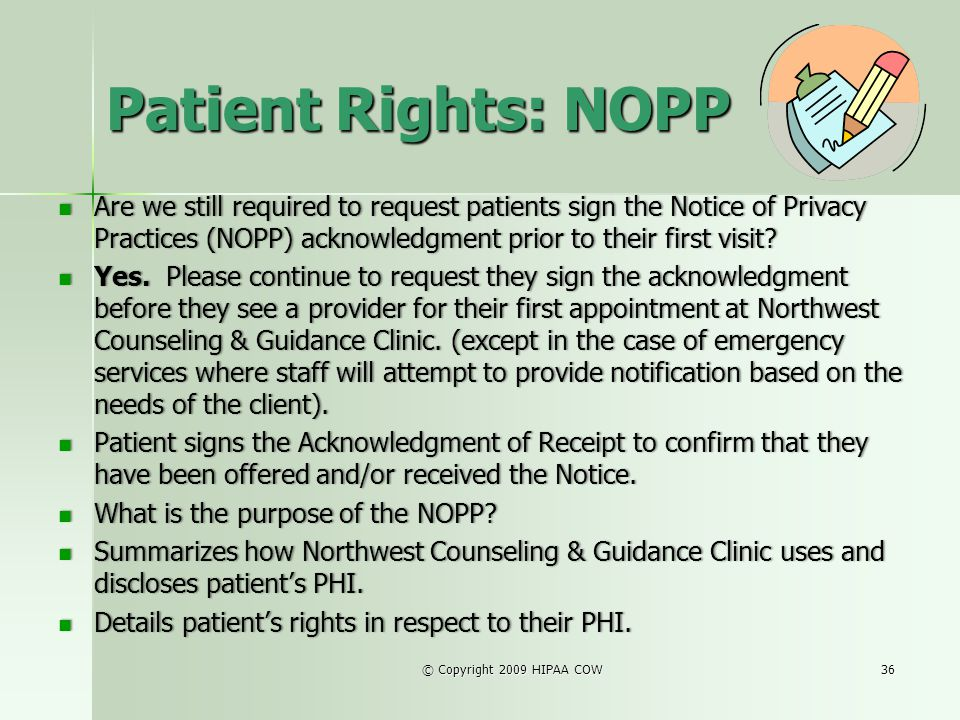 Patient Rights: NOPP Are we still required to request patients sign the Notice of Privacy Practices (NOPP) acknowledgment prior to their first visit