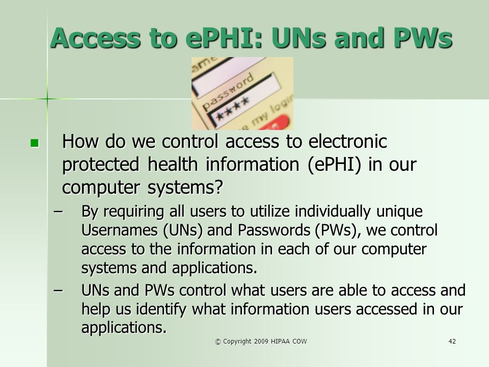 Access to ePHI: UNs and PWs