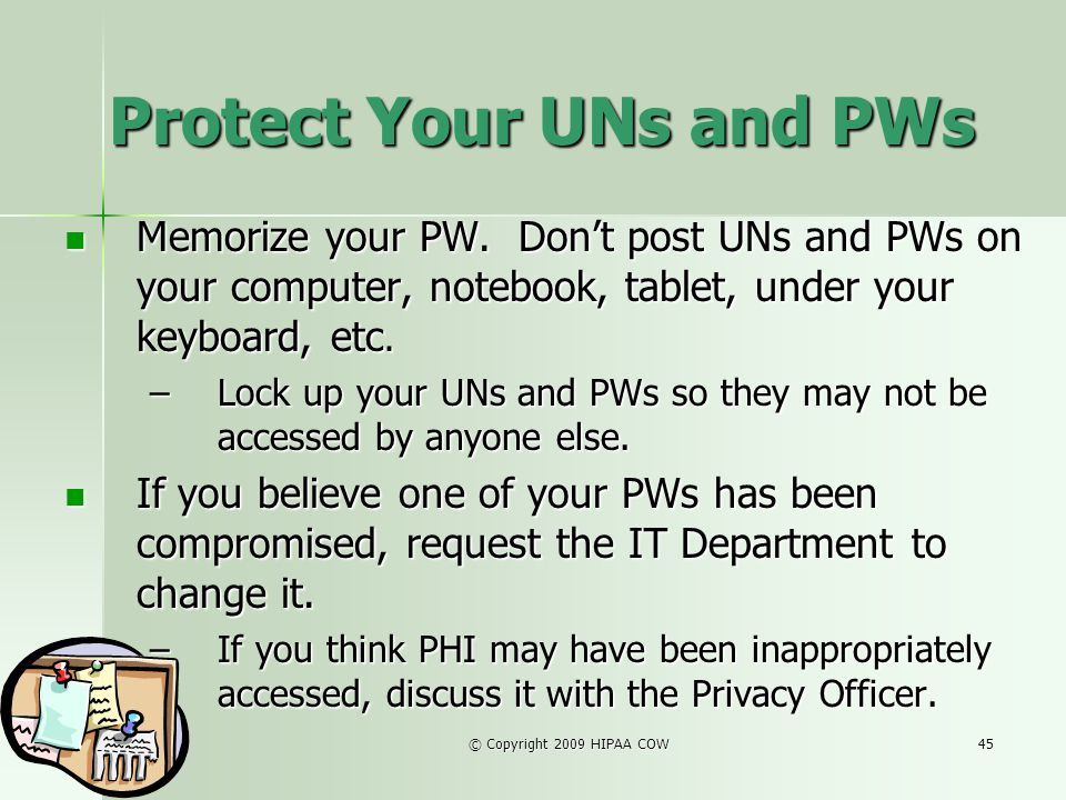 Protect Your UNs and PWs