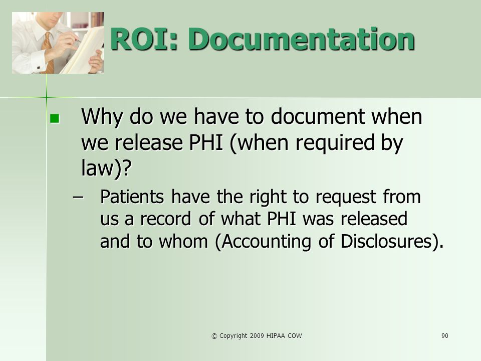 ROI: Documentation Why do we have to document when we release PHI (when required by law)