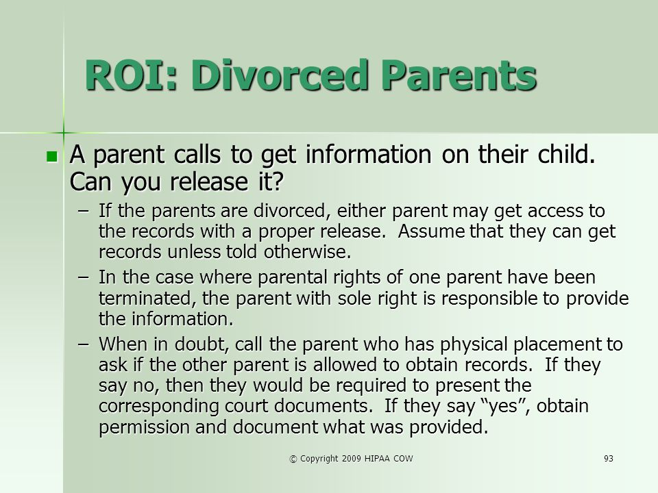 ROI: Divorced Parents A parent calls to get information on their child. Can you release it