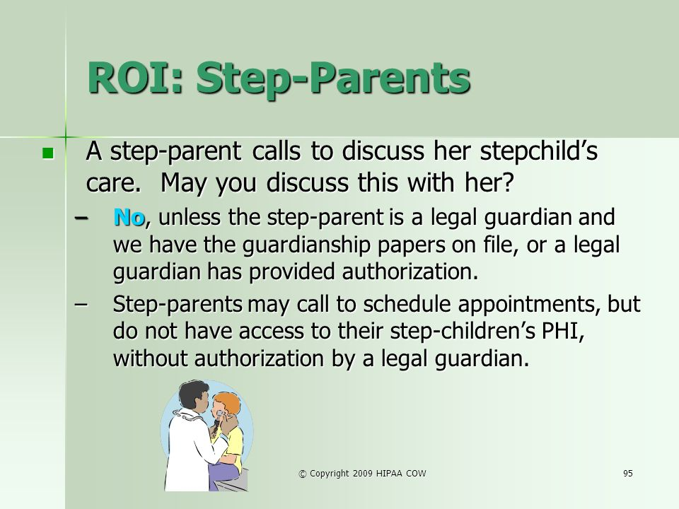 ROI: Step-Parents A step-parent calls to discuss her stepchild's care. May you discuss this with her
