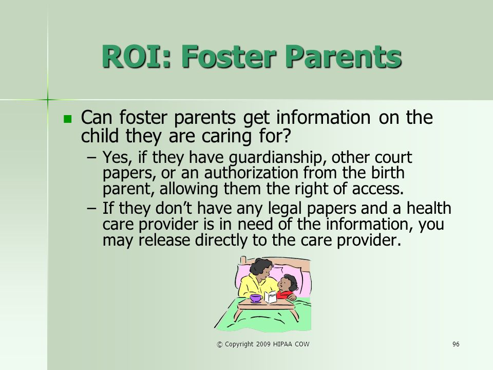 ROI: Foster Parents Can foster parents get information on the child they are caring for