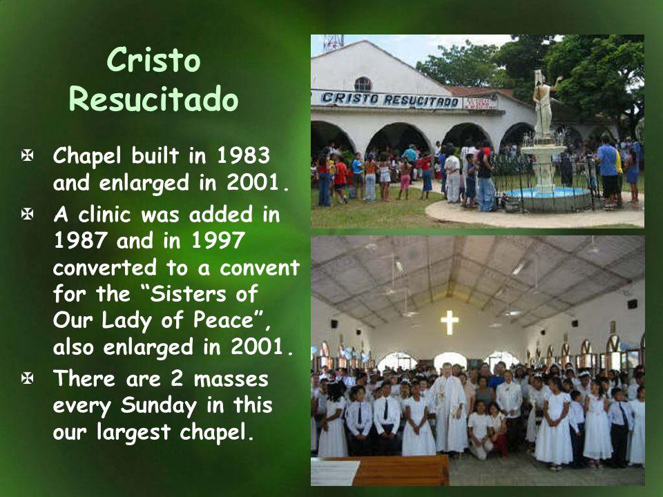Cristo Resucitado Chapel built in 1983 and enlarged in 2001.