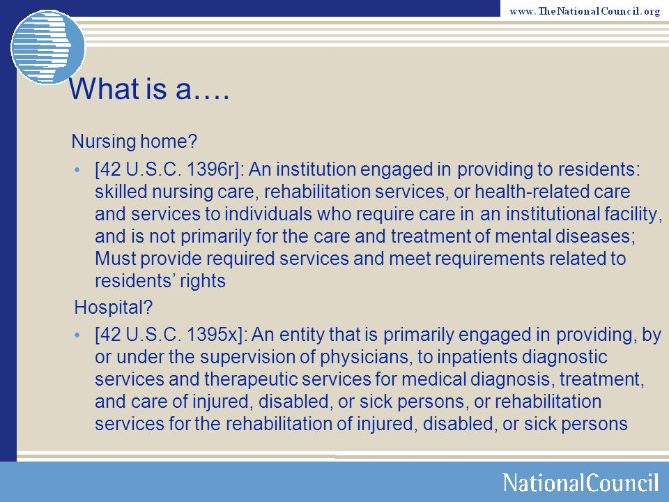 What is a…. Nursing home