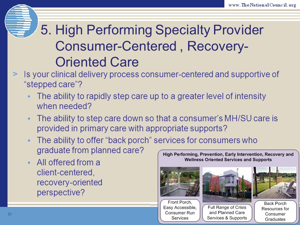 5. High Performing Specialty Provider Consumer-Centered , Recovery- Oriented Care