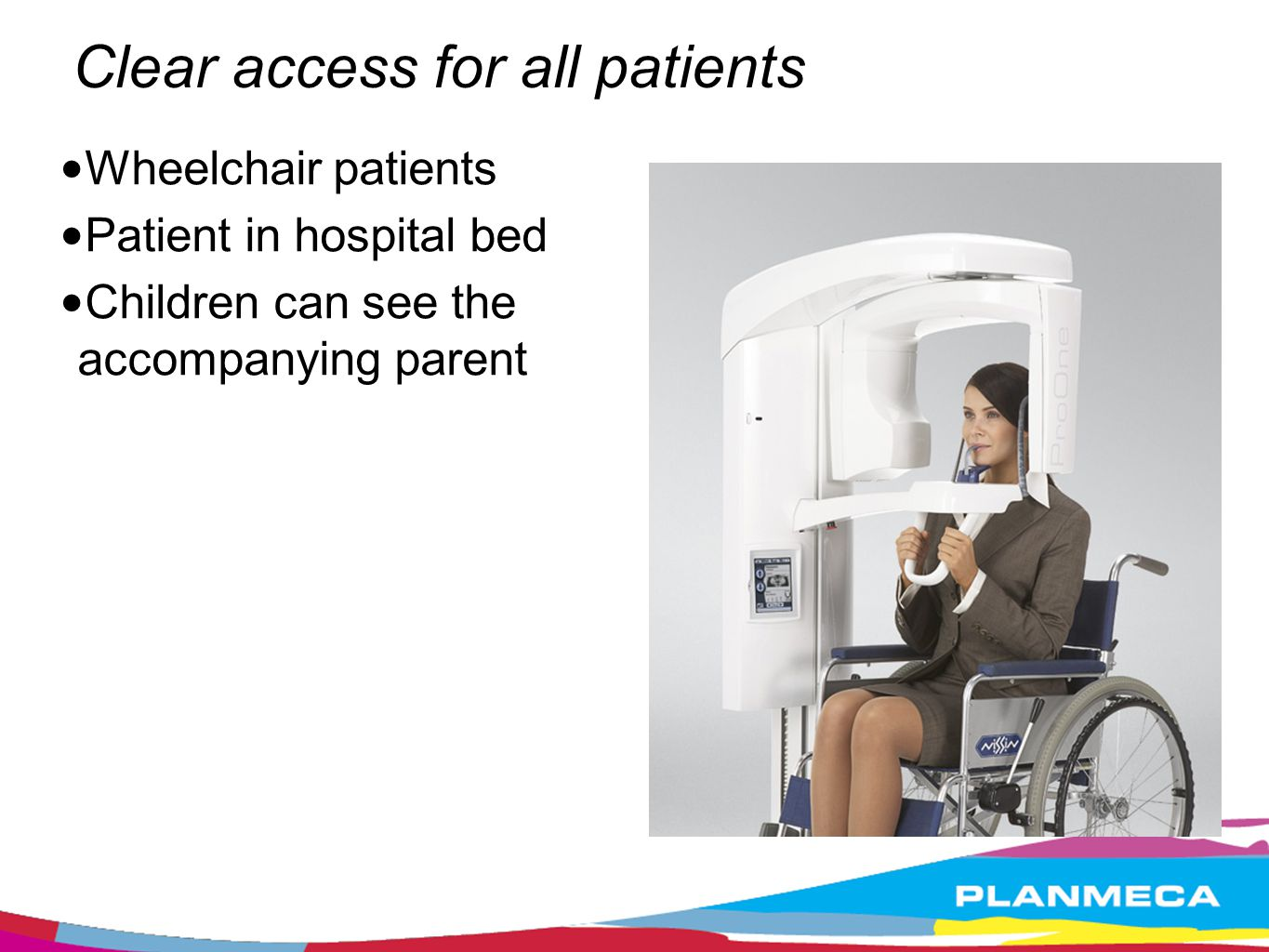 Clear access for all patients