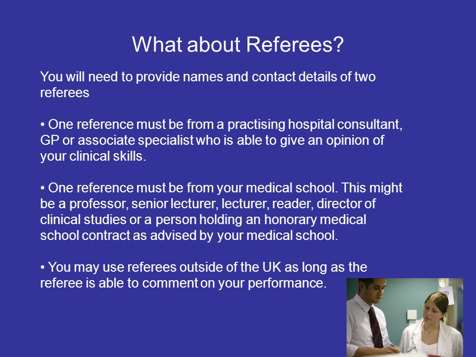 What about Referees You will need to provide names and contact details of two referees.
