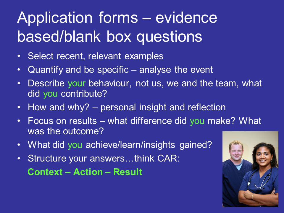 Application forms – evidence based/blank box questions