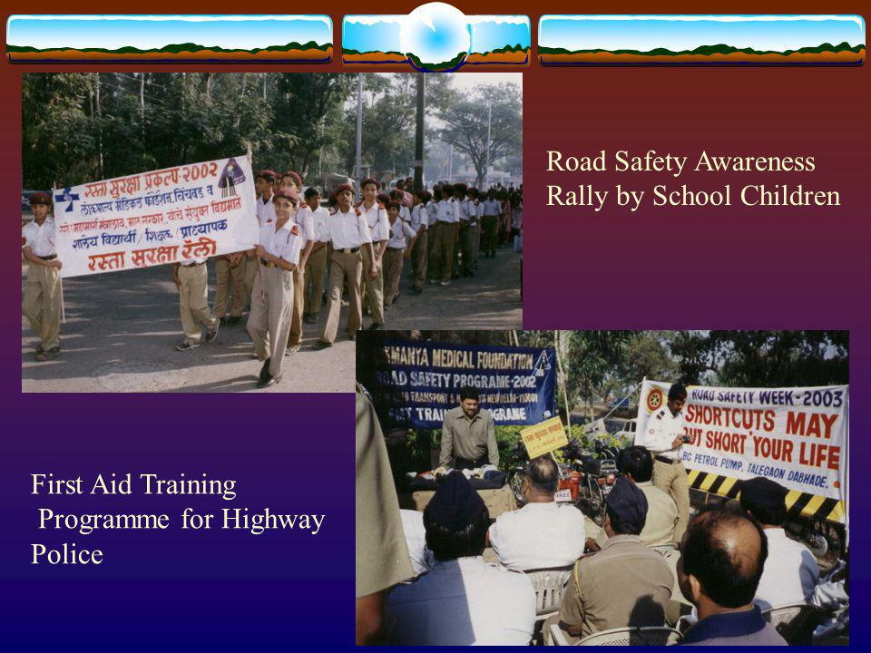 Road Safety Awareness Rally by School Children First Aid Training Programme for Highway Police