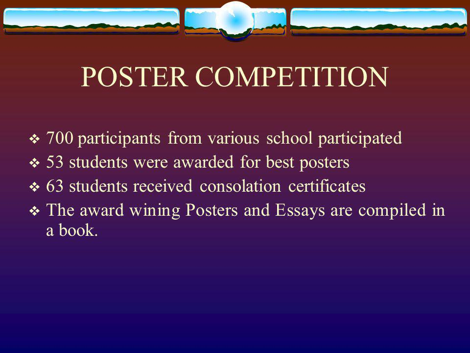 POSTER COMPETITION 700 participants from various school participated