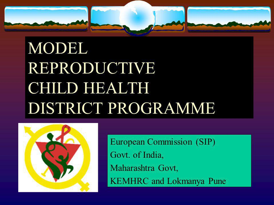 MODEL REPRODUCTIVE CHILD HEALTH DISTRICT PROGRAMME