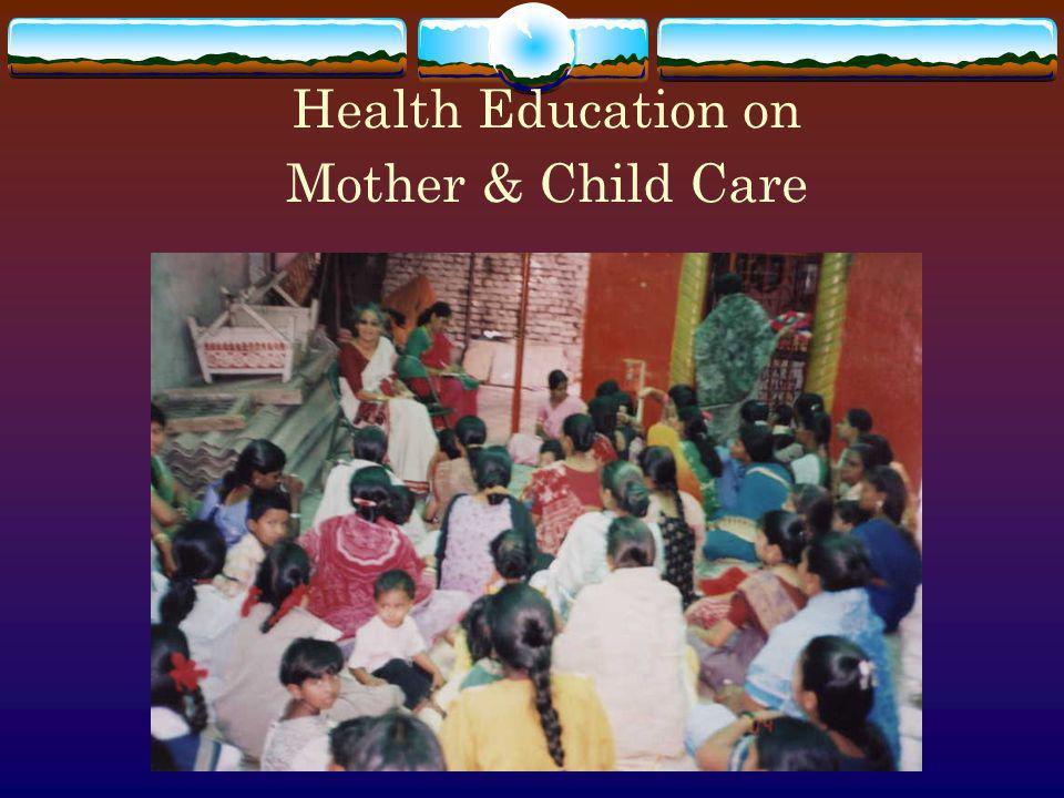 Health Education on Mother & Child Care