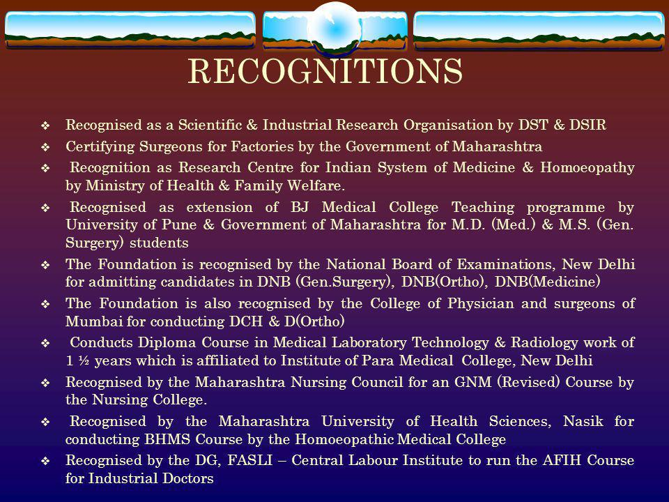 RECOGNITIONS Recognised as a Scientific & Industrial Research Organisation by DST & DSIR.