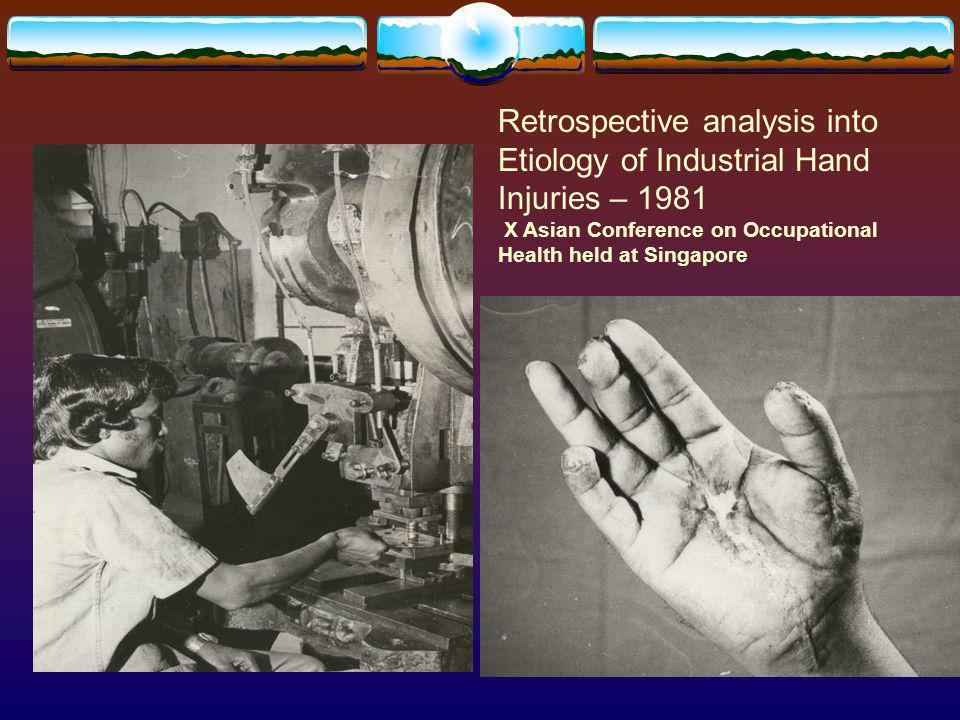 Retrospective analysis into Etiology of Industrial Hand Injuries – 1981