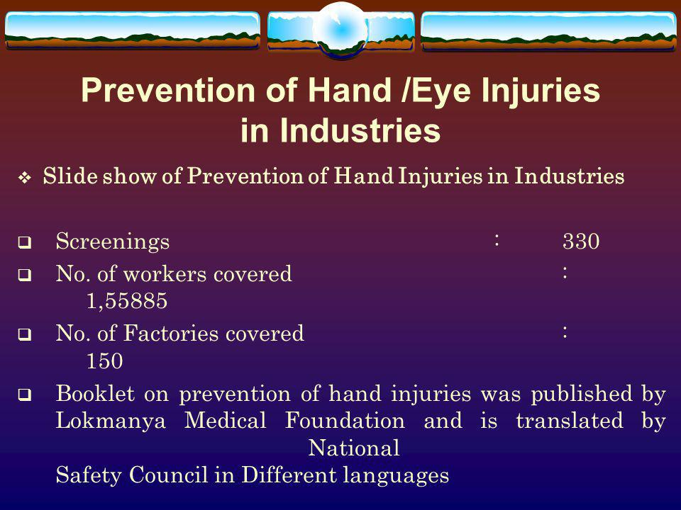 Prevention of Hand /Eye Injuries in Industries