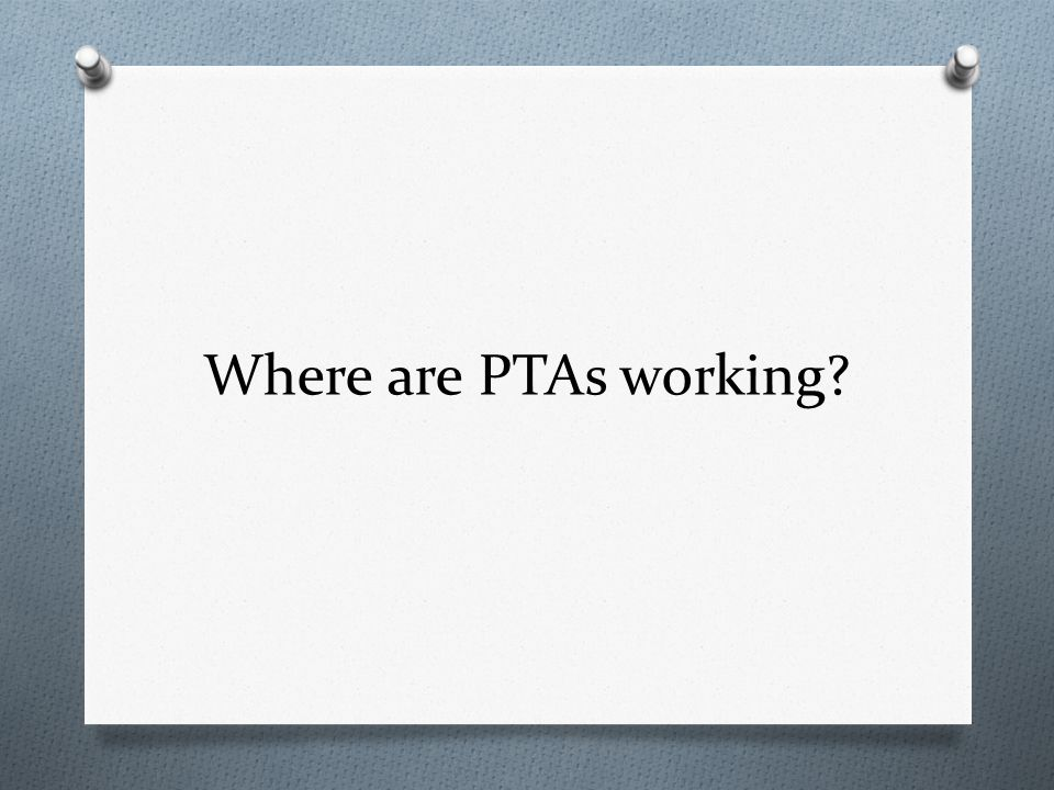 Where are PTAs working