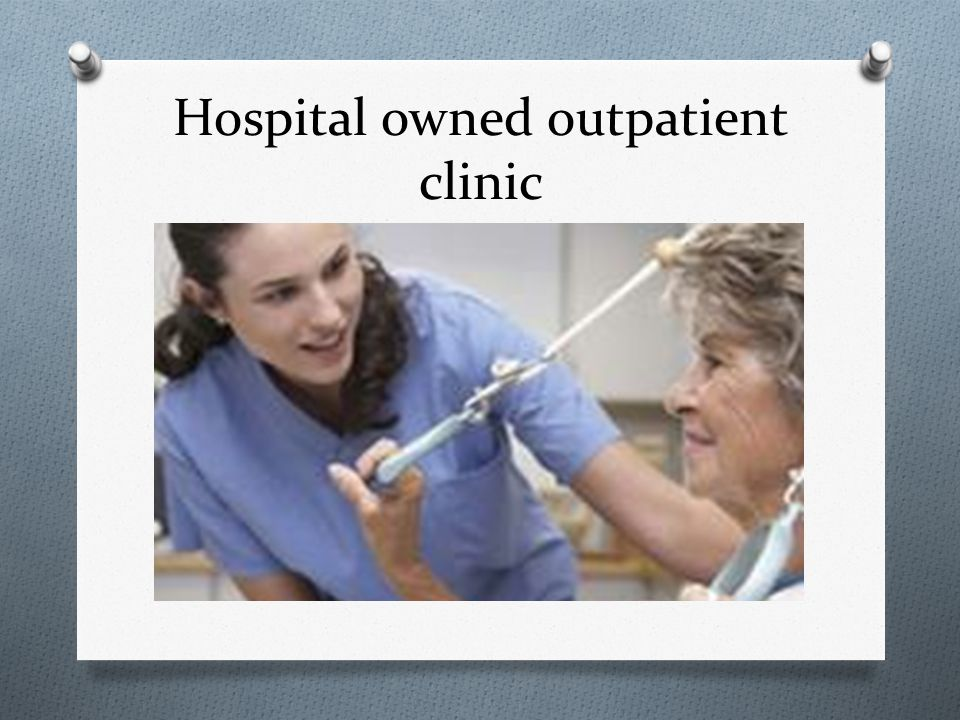 Hospital owned outpatient clinic