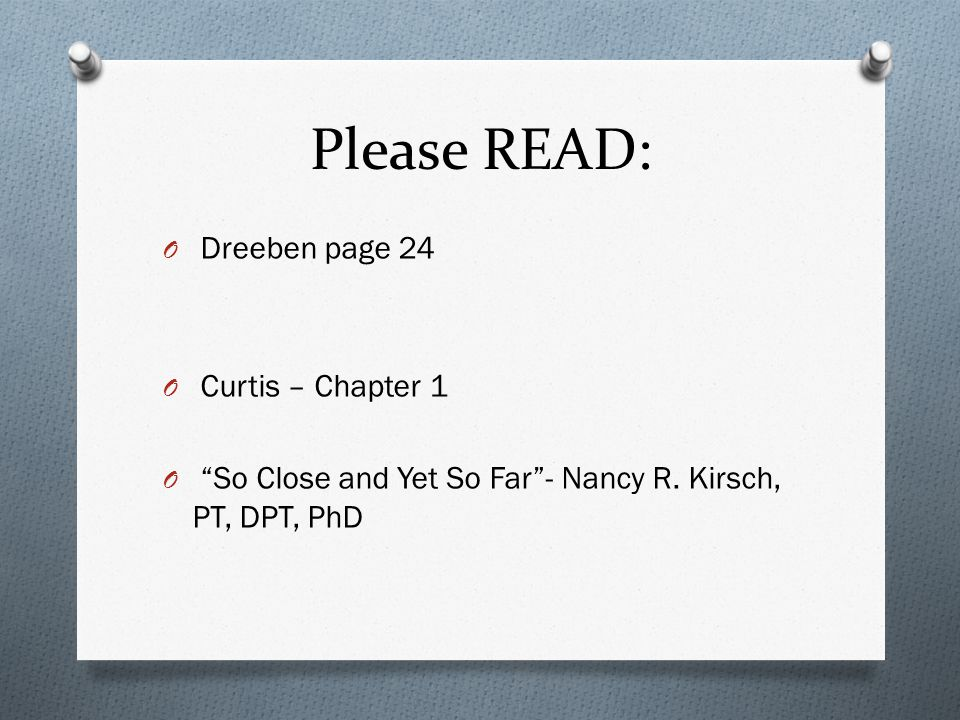 Please READ: Dreeben page 24 Curtis – Chapter 1