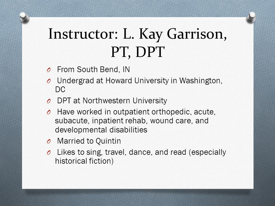 Instructor: L. Kay Garrison, PT, DPT