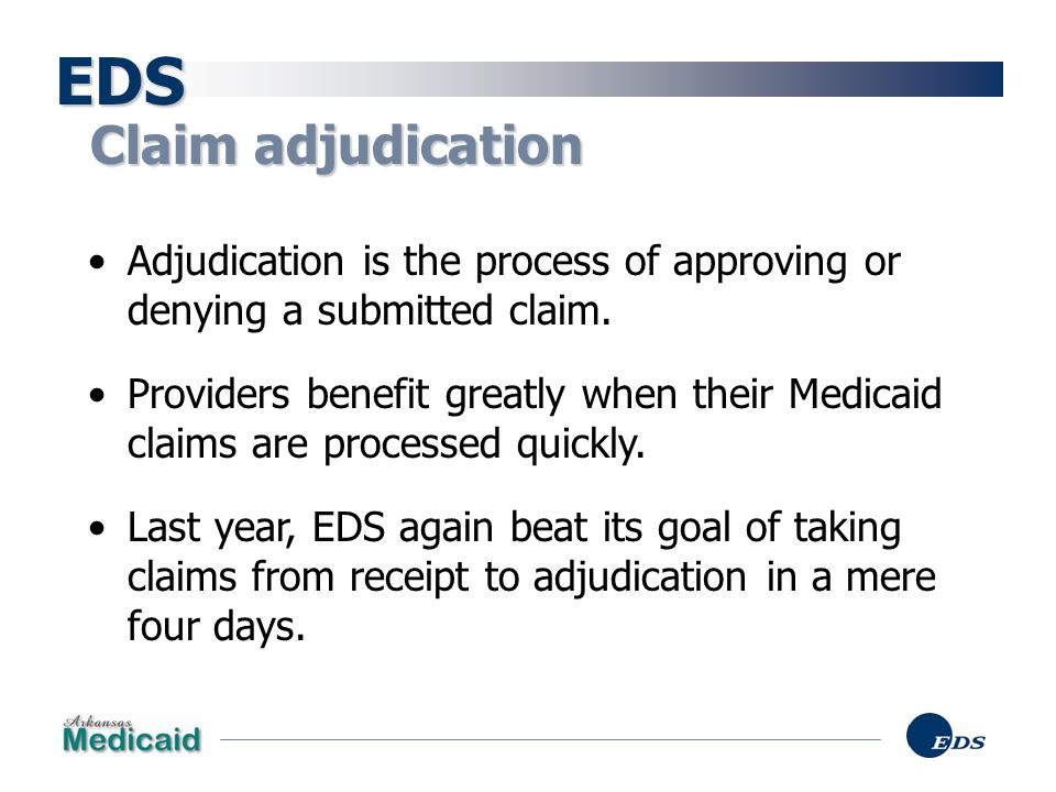 EDS Claim adjudication