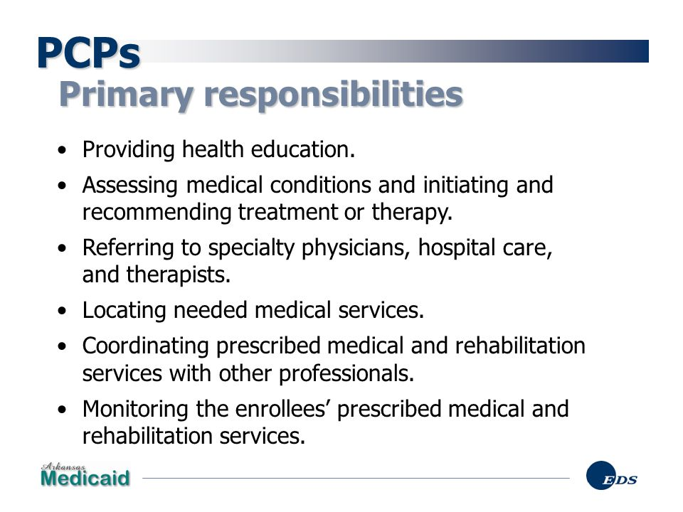PCPs Primary responsibilities Providing health education.