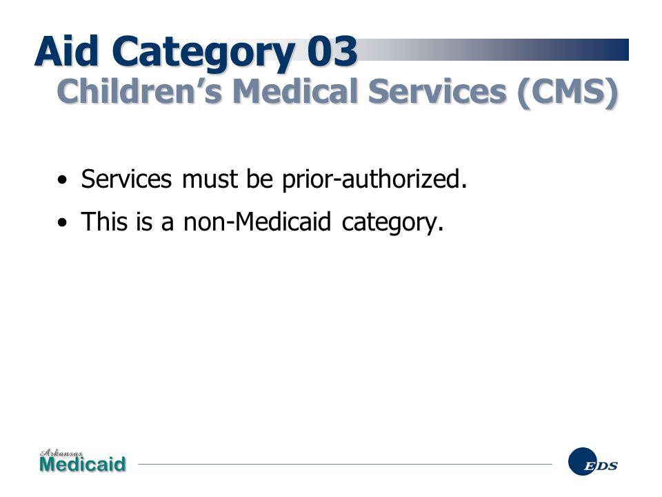 Aid Category 03 Children's Medical Services (CMS)