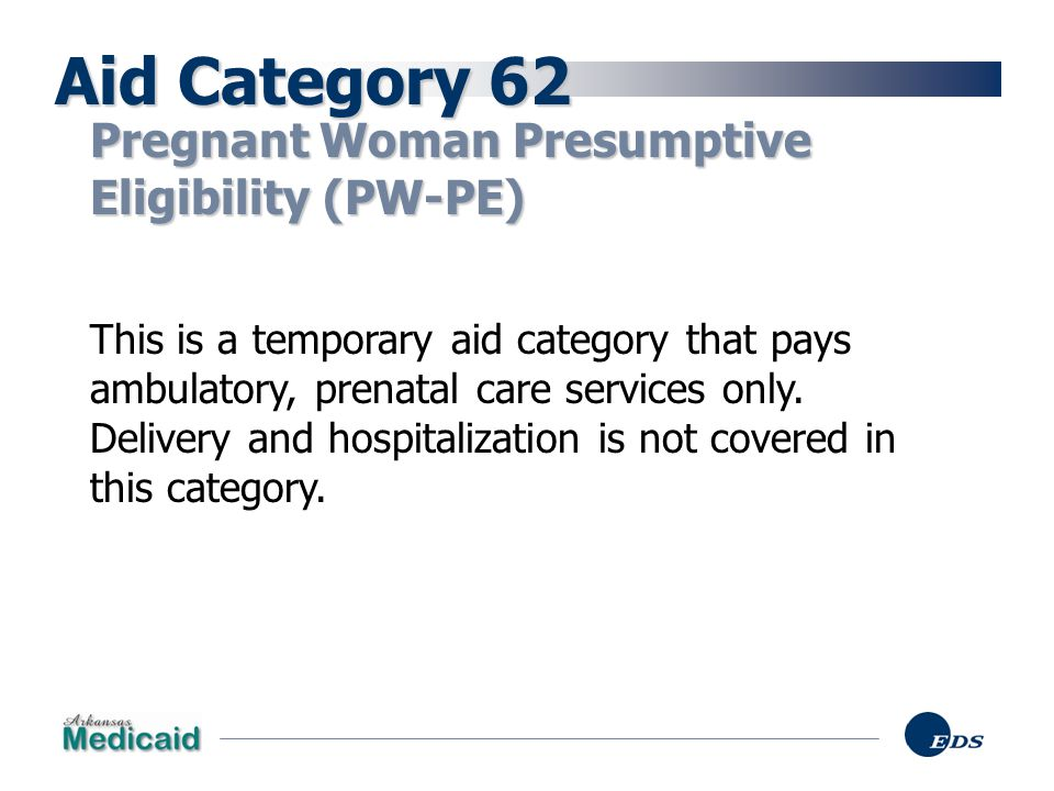 Aid Category 62 Pregnant Woman Presumptive Eligibility (PW-PE)