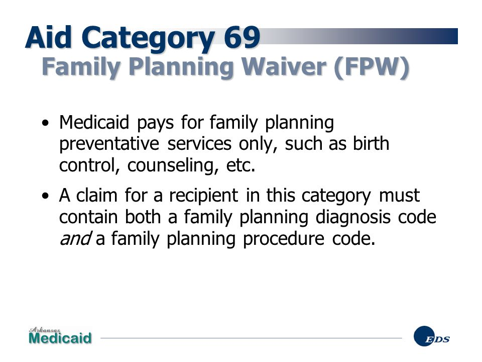 Aid Category 69 Family Planning Waiver (FPW)
