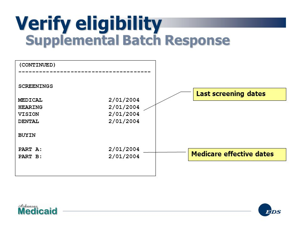 Verify eligibility Supplemental Batch Response Last screening dates