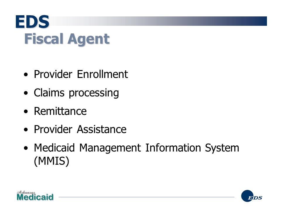 EDS Fiscal Agent Provider Enrollment Claims processing Remittance