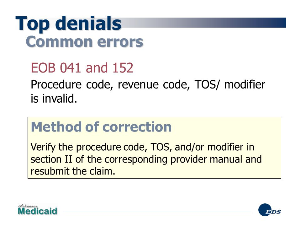 Top denials Common errors EOB 041 and 152 Method of correction