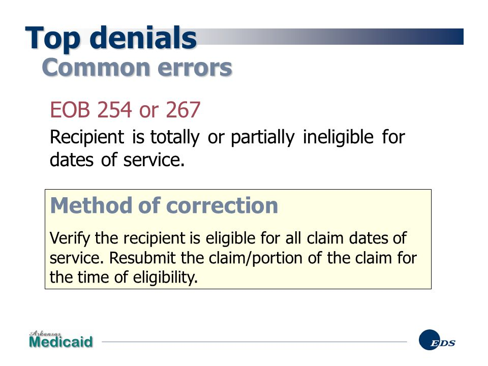 Top denials Common errors EOB 254 or 267 Method of correction