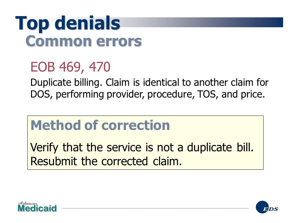 Top denials Common errors EOB 469, 470 Method of correction