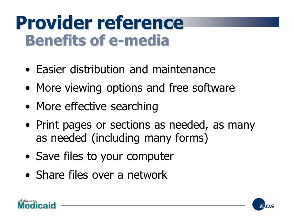 Provider reference Benefits of e-media