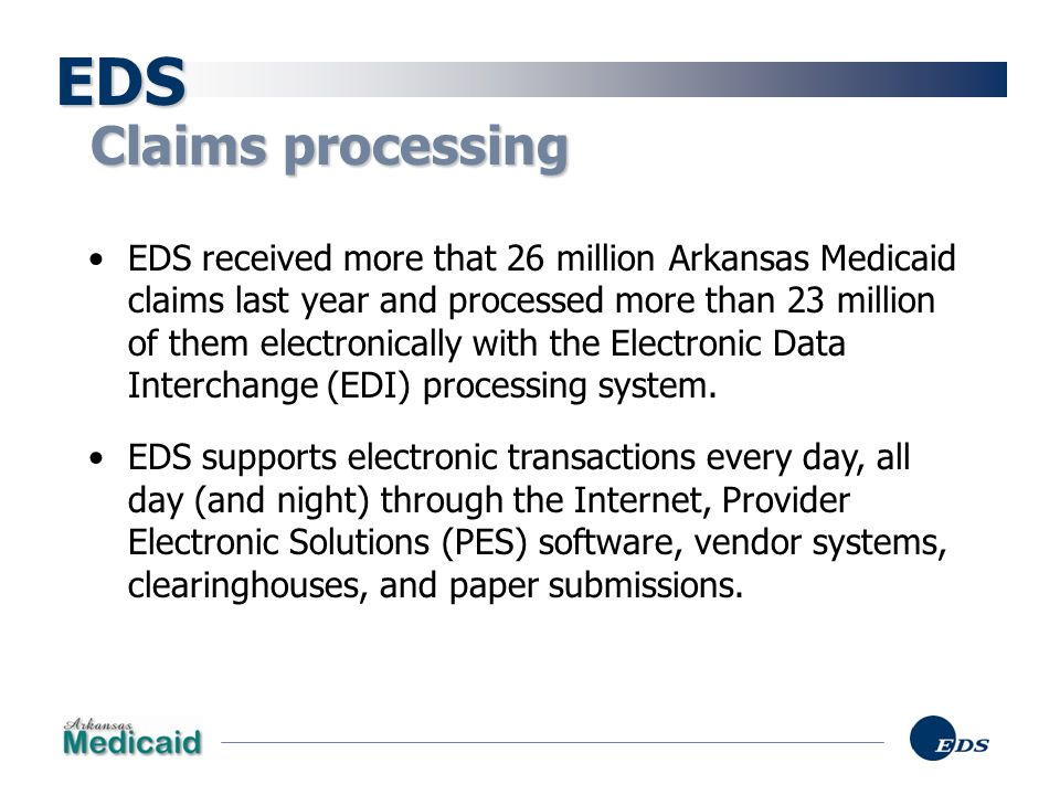 EDS Claims processing.