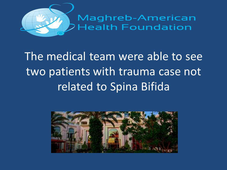The medical team were able to see two patients with trauma case not related to Spina Bifida
