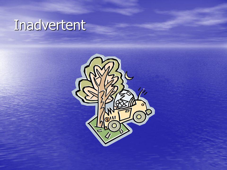 Inadvertent