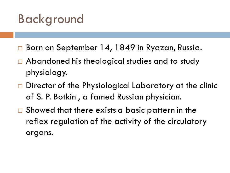 Background Born on September 14, 1849 in Ryazan, Russia.