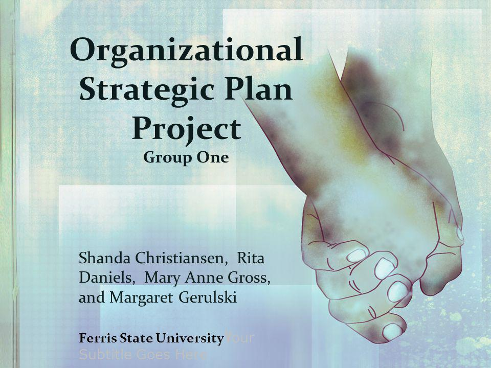 Organizational Strategic Plan Project Group One
