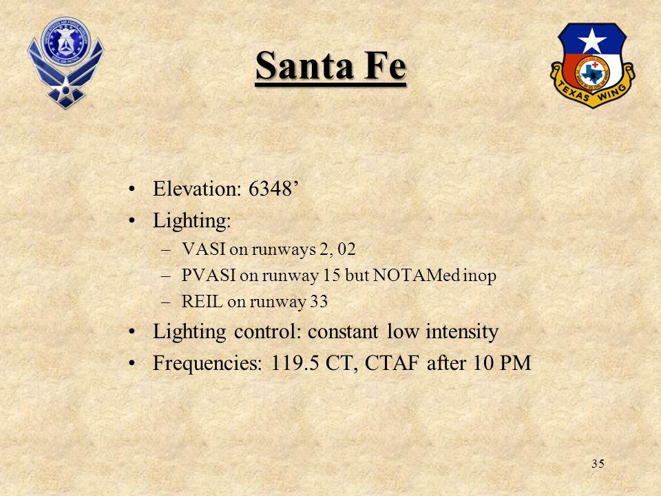 Santa Fe Elevation: 6348' Lighting: