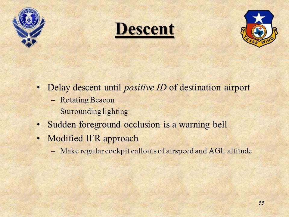 Descent Delay descent until positive ID of destination airport