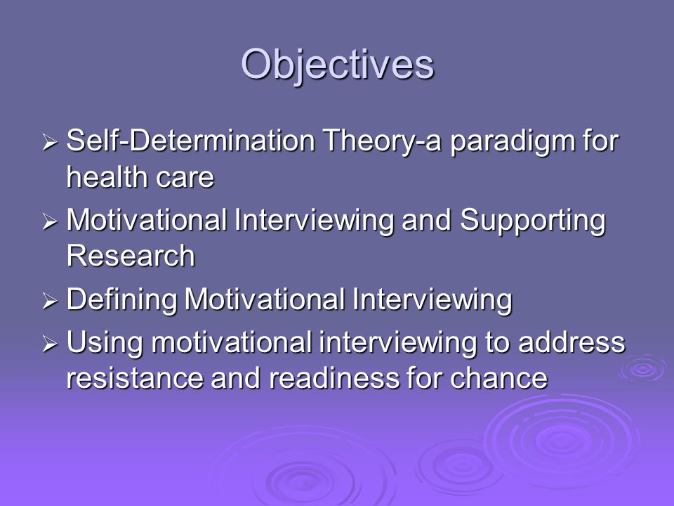 Objectives Self-Determination Theory-a paradigm for health care
