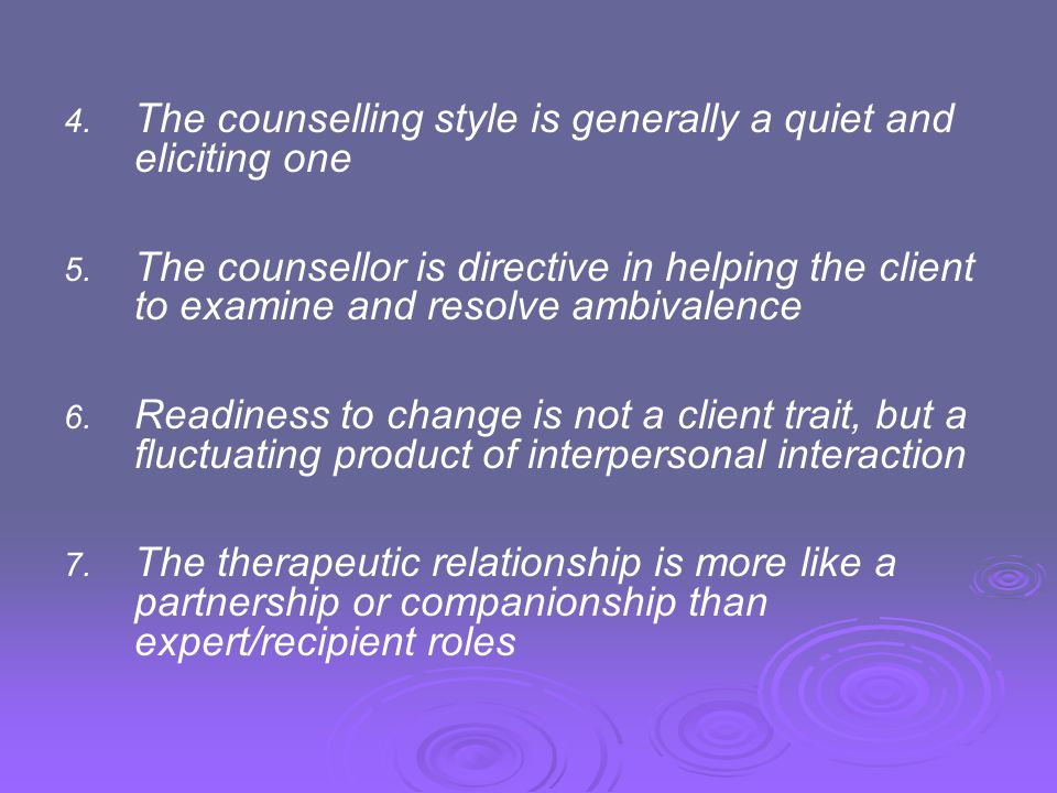 The counselling style is generally a quiet and eliciting one