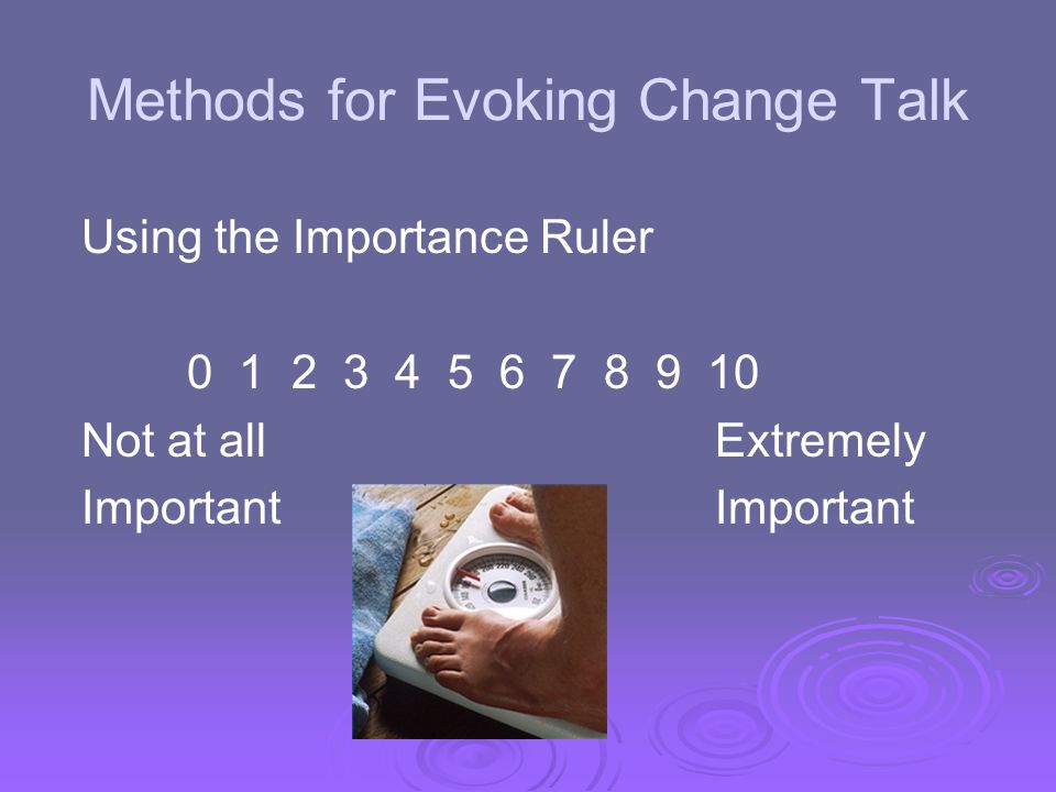 Methods for Evoking Change Talk