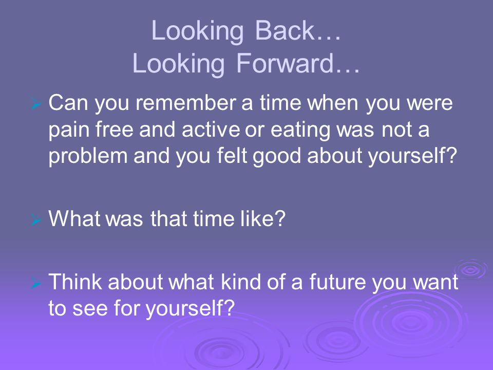 Looking Back… Looking Forward…