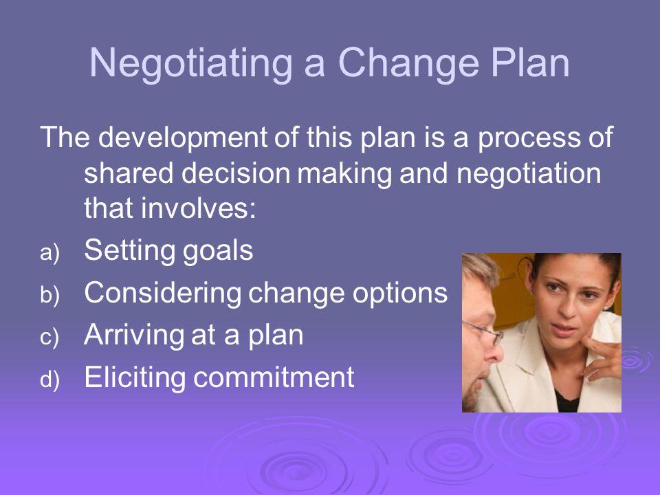 Negotiating a Change Plan
