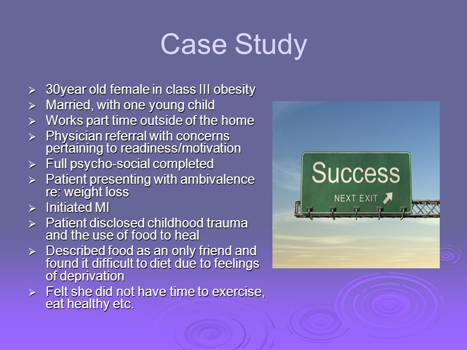Case Study 30year old female in class III obesity
