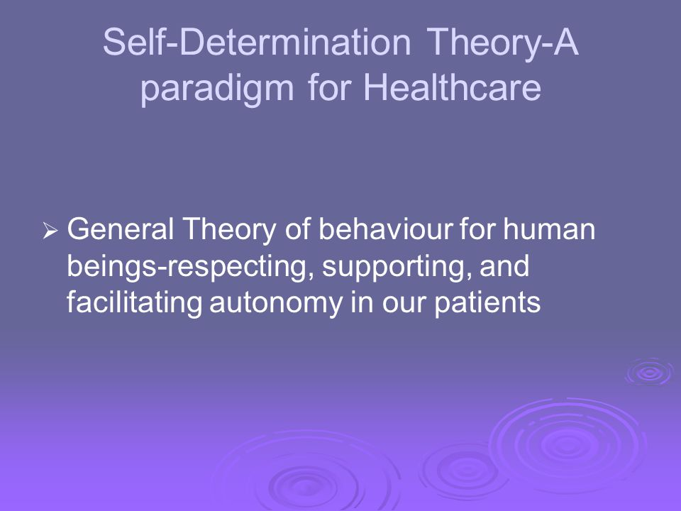 Self-Determination Theory-A paradigm for Healthcare