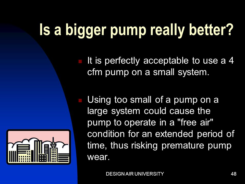 Is a bigger pump really better